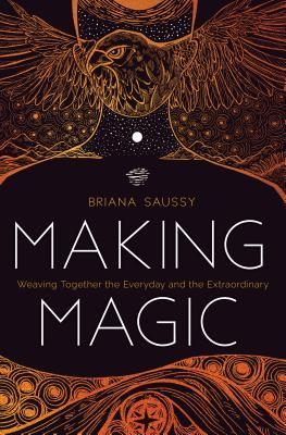 Making Magic by Briana  Saussy