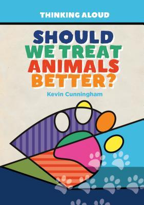 Should We Treat Animals Better?