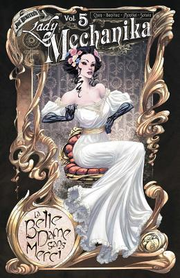 Lady Mechanika, Vol. 5: La Belle Dame Sans Merci