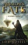 Absalom's Fate: A LitRPG Quest (The Everlands Book 1)