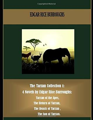 The Tarzan Collection 1: 4 Novels by Edgar Rice Burroughs: Tarzan of the Apes, The Return of Tarzan, The Beasts of Tarzan , The Son of Tarzan. (Best Sellers: Classic Books)