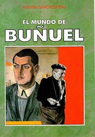 El Mundo de Luis Bu~nuel