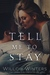 Tell Me To Stay by Willow Winters