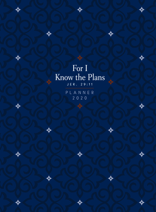 For I Know the Plans (2020 Planner): 16-month weekly planner (ziparound)