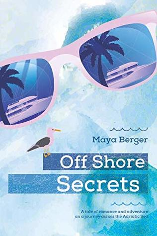 Off Shore Secrets: A tale of romance and adventure on a journey across the Adriatic Sea