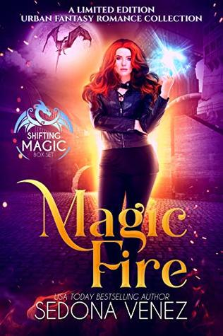 Magic Fire: A Limited Edition Urban Fantasy Romance Collection