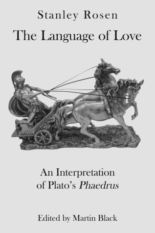 The Language of Love: An Interpretation of Plato's Phaedrus