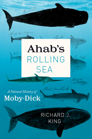 "Ahab's Rolling Sea: A Natural History of ""Moby-Dick"""