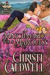 A Matchmaker for a Marquess (The Heart of a Scandal Book 3)