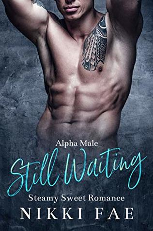 Still Waiting: An Older Man Younger Woman Romance (Alpha Men Book 1)