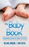 My Baby Book: A Keepsake Journal for Baby's First Year (It's a Boy!) (Elite Story Starter) (Volume 7)