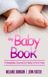 My Baby Book: A Keepsake Journal for Baby's First Year (Elite Story Starter) (Volume 6)