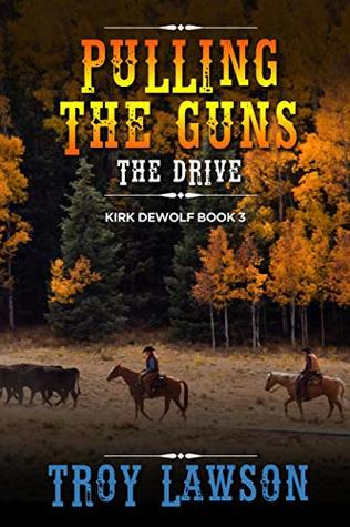 Pulling the Guns: The Drive (Kirk DeWolf Book 3)