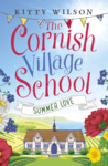 Summer Love (The Cornish Village School #3)