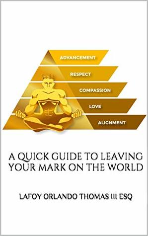 A Quick Guide to Leaving Your Mark on the World