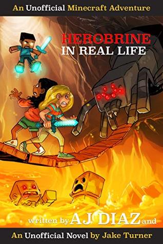 Herobrine In Real Life: An Unofficial Minecraft Adventure (Stevi and Henry Adventures Book 2)