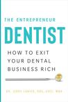 The Entrepreneur Dentist by Jerry Lanier