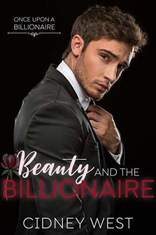 Beauty and the Billionaire (A Once Upon a Billionaire Novel)
