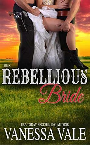 Their Rebellious Bride (Return To Bridgewater Book 1)