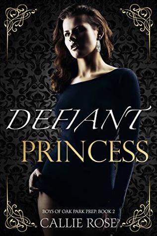 Defiant Princess (Boys of Oak Park Prep, #2)