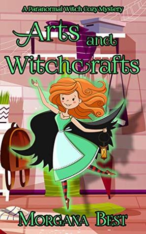 Arts and Witchcrafts: A Paranormal Witch Cozy Mystery (His Ghoul Friday Book 3)