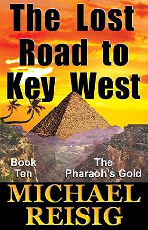 The Lost Road To Key West (The Road To Key West Book 10)