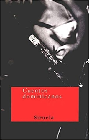 Cuentos Dominicanos: Una Antologia