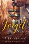 Forget Me (Van Allen Brothers #2)
