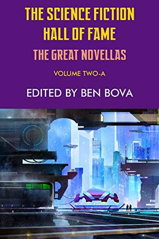 The Science Fiction Hall of Fame Volume Two-A: The Great Novellas
