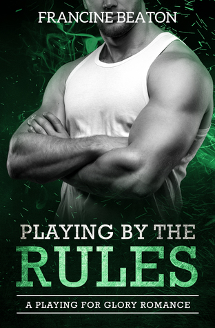 Playing by the Rules (A Playing for Glory Romance, #4)