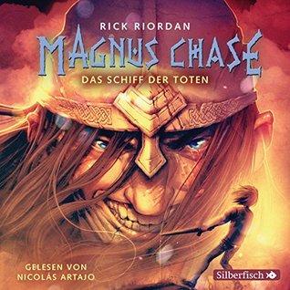 Magnus Chase 3: Das Schiff der Toten: 6 CDs