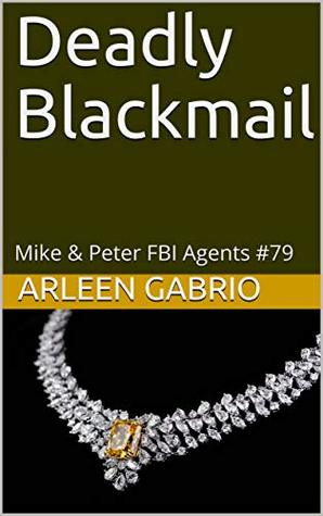 Deadly Blackmail: Mike & Peter FBI Agents #79 (A Fun Cozy Mystery)
