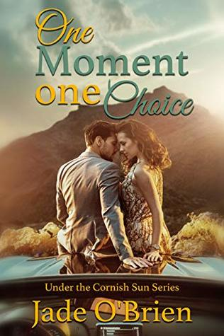 One Moment, One Choice (Under The Cornish Sun Book 1)