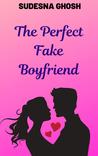 The Perfect Fake Boyfriend