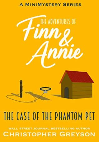 The Case of the Phantom Pet (The Adventures of Finn and Annie, #4)