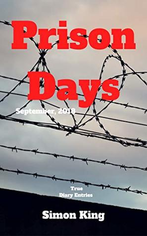 Prison Days: True Diary Entries by a Maximum Security Prison Officer, September, 2018