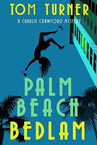 Palm Beach Bedlam (Charlie Crawford Palm Beach Mysteries Book 8)