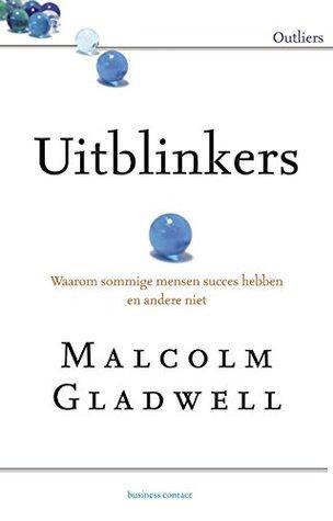Uitblinkers: waarom sommige mensen succes hebben en andere niet