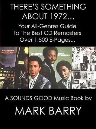 THERE'S SOMETHING ABOUT 1972 - Your All-Genres Guide To The Best CD Remasters... (Sounds Good Music Book)