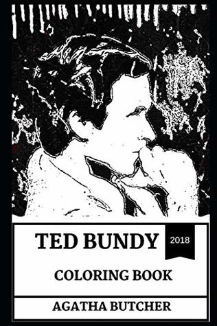 Ted Bundy Coloring Book: Pop Culture Icon and Coldest Son of a B*tch, Serial Killer and Convicted Murderer Inspired Adult Coloring Book