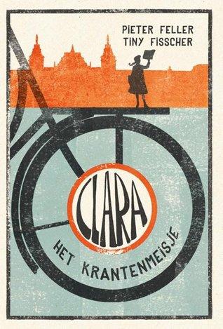 Clara het krantenmeisje (Clara, #2)