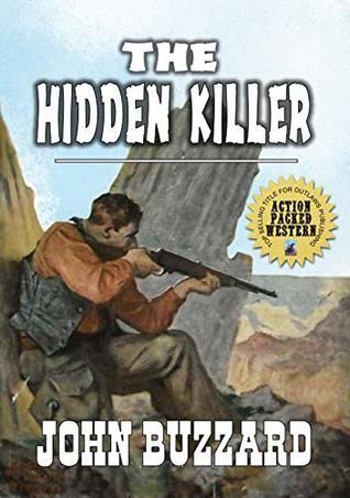 The Hidden Killer: The Texan Lawman: A Brand New Western Adventure