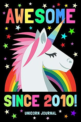 Awesome Since 2010 Unicorn Journal Birthday Gift 9 Year Old Boy Girl 100 Pages