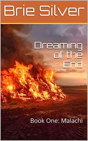 Dreaming of the End: Book One: Malachi