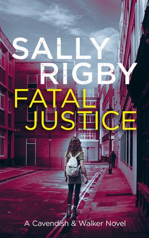 Fatal Justice: A Cavendish & Walker Novel - Book 2 (Kindle edition)