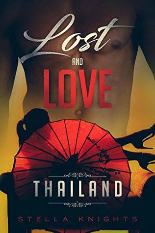 Lost and Love: Thailand (Book One in the Lost and Love Series)
