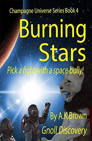 Burning Stars: Gnoll Discovery (Champagne Universe Book 4)