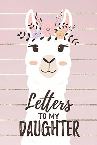 Letters To My Daughter: Llama Mom Daughter Journal Memory Keepsake Book