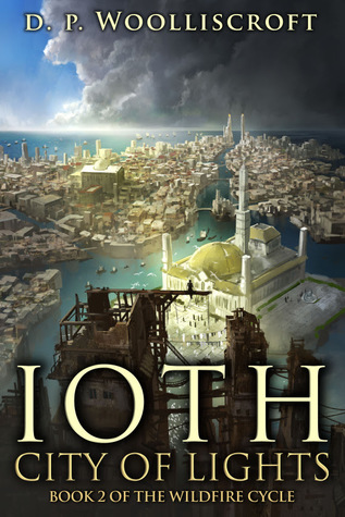 Ioth, City of Lights (The Wildfire Cycle #2)