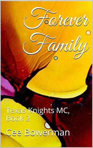 Forever Family (Texas Knights MC, #2)